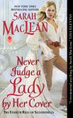 Book Cover Image. Title: Never Judge a Lady by Her Cover (Rules of Scoundrels Series #4), Author: Sarah MacLean