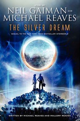 The Silver Dream: An InterWorld Novel