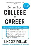 Book Cover Image. Title: Getting from College to Career Rev Ed:  Your Essential Guide to Succeeding in the Real World, Author: Lindsey Pollak