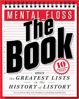 Mental Floss, The Book: Only the Greatest Lists in the History of Listory