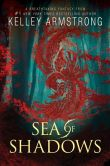 Book Cover Image. Title: Sea of Shadows:  Age of Legends, Author: Kelley Armstrong