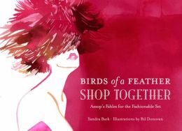 Birds of a Feather Shop Together: Aesop's Fables for the Fashionable Set