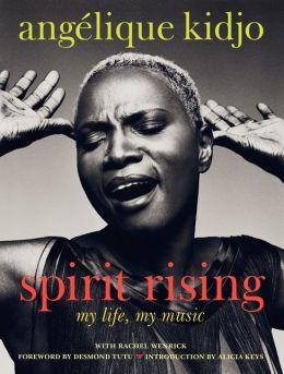 Spirit Rising: My Life, My Music