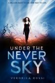 Book Cover Image. Title: Under the Never Sky, Author: Veronica Rossi