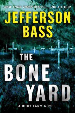 The Bone Yard (Body Farm Series #6)