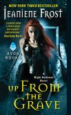 Book Cover Image. Title: Up From the Grave (Night Huntress Series #7), Author: Jeaniene Frost
