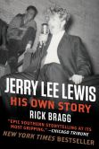 Book Cover Image. Title: Jerry Lee Lewis:  His Own Story: His Own Story by Rick Bragg, Author: Rick Bragg