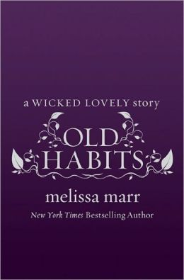 Old Habits (Wicked Lovely Series)