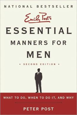 Essential Manners for Men: What to Do, When to Do It, and Why, 2nd Edition