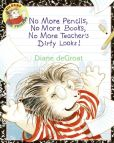Book Cover Image. Title: No More Pencils, No More Books, No More Teacher's Dirty Looks!, Author: Diane deGroat