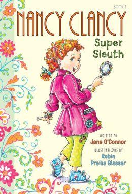 Nancy Clancy, Super Sleuth (Fancy Nancy Series: Nancy Clancy #1)