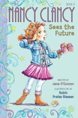 Nancy Clancy Sees the Future (Fancy Nancy Series: Nancy Clancy #3)