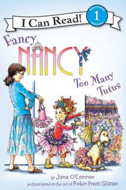 Fancy Nancy: Too Many Tutus: I Can Read Level 1