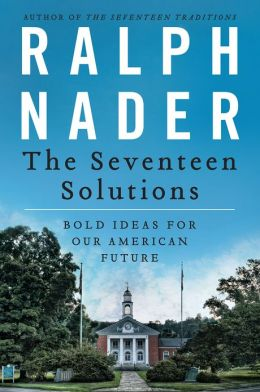 The Seventeen Solutions: New Ideas for Our American Future