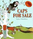 Book Cover Image. Title: Caps for Sale:  A Tale of a Peddler, Some Monkeys and Their Monkey Business, Author: Esphyr Slobodkina