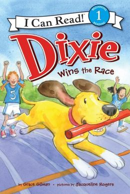 Dixie Wins the Race: I Can Read Level 1