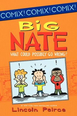 Big Nate: What Could Possibly Go Wrong? (PagePerfect NOOK Book)
