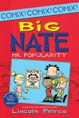 Book Cover Image. Title: Big Nate:  Mr. Popularity (PagePerfect NOOK Book), Author: Lincoln Peirce