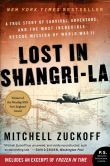 Book Cover Image. Title: Lost in Shangri-La:  A True Story of Survival, Adventure, and the Most Incredible Rescue Mission of World War II, Author: Mitchell Zuckoff