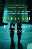 Book Cover Image. Title: This Dark Road to Mercy, Author: Wiley Cash