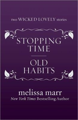 Stopping Time and Old Habits (Wicked Lovely Series)