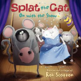 On with the Show (Splat the Cat Series)