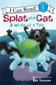 Book Cover Image. Title: A Whale of a Tale (Splat the Cat Series), Author: Rob Scotton
