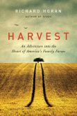 Book Cover Image. Title: Harvest:  An Adventure into the Heart of America's Family Farms, Author: Richard Horan