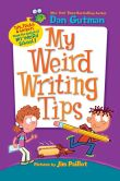 Book Cover Image. Title: My Weird Writing Tips, Author: Dan Gutman