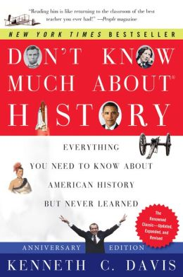 Don't Know Much About History Anniversary Edition: Everything You Need to Know About American History but Never Learned
