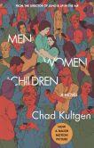 Book Cover Image. Title: Men, Women & Children:  A Novel, Author: Chad Kultgen