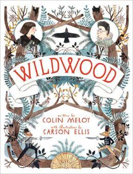 Wildwood (The Wildwood Chronicles Series #I)