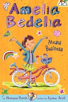 Amelia Bedelia Means Business (Amelia Bedelia Chapter Book Series #1)