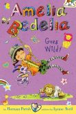 Book Cover Image. Title: Amelia Bedelia Chapter Book #4:  Amelia Bedelia Goes Wild!, Author: Herman Parish
