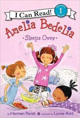 Amelia Bedelia Sleeps Over (I Can Read Book 1) Herman Parish and Lynne Avril