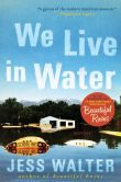 Book Cover Image. Title: We Live in Water, Author: Jess Walter