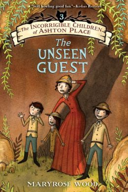 The Incorrigible Children of Ashton Place, Book 3: The Unseen Guest