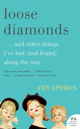 Loose Diamonds: And Other Things I've Lost (And Found) Along the Way