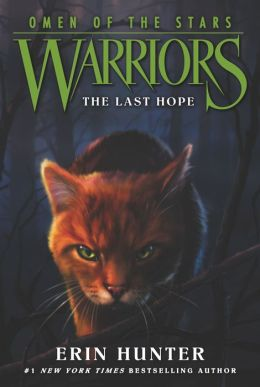 The Last Hope (Warriors: Omen of the Stars Series #6)