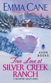 Book Cover Image. Title: True Love at Silver Creek Ranch (Valentine Valley Series #2), Author: Emma Cane
