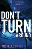 Book Cover Image. Title: Don't Turn Around (Don't Turn Around Series #1), Author: Michelle Gagnon