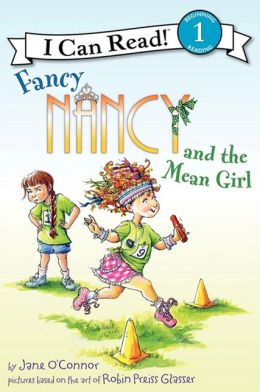 Fancy Nancy and the Mean Girl (I Can Read Book 1 Series)