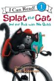Book Cover Image. Title: Splat the Cat and the Duck with No Quack (I Can Read Book 1 Series), Author: Rob Scotton