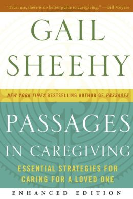 Passages in Caregiving: Essential Strategies for Caring for a Loved One (Enhanced Edition)