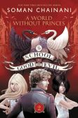 Book Cover Image. Title: The School for Good and Evil #2:  A World without Princes, Author: Soman Chainani