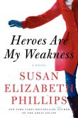 Book Cover Image. Title: Heroes Are My Weakness, Author: Susan Elizabeth Phillips