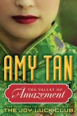 Book Cover Image. Title: The Valley of Amazement, Author: Amy Tan