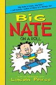 Book Cover Image. Title: Big Nate on a Roll (PagePerfect NOOK Book), Author: Lincoln Peirce
