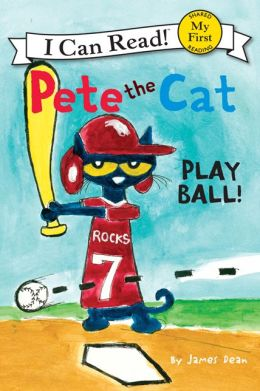 Pete the Cat: Play Ball! (My First I Can Read Series)