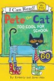 Book Cover Image. Title: Pete the Cat:  Too Cool for School, Author: James Dean